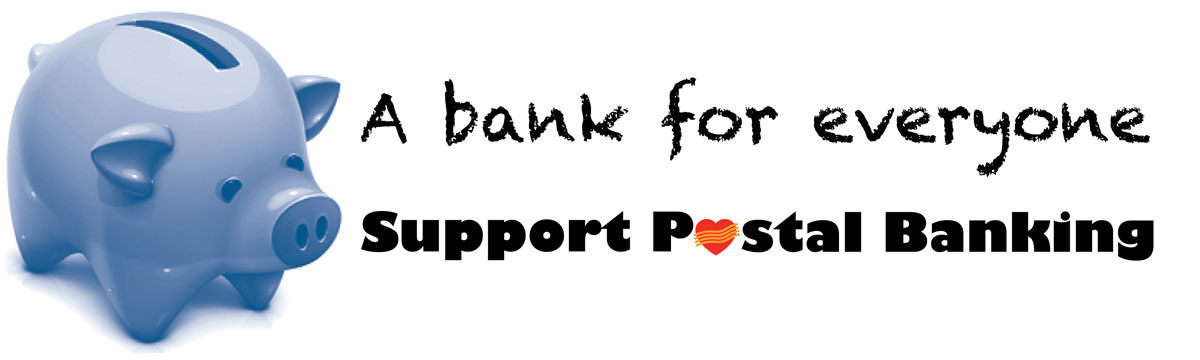A bank for everyone - Support Postal Banking