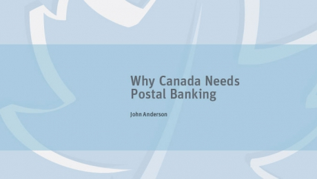 Why Canada Needs Postal Banking