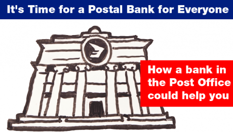It's Time for a Postal Bank for Everyone - How a bank in the Post Office could help you